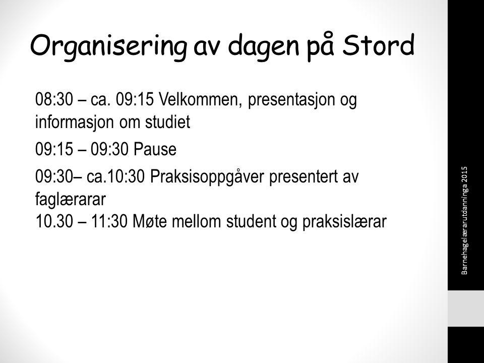 Organisering av dagen på Stord 08:30 – ca.
