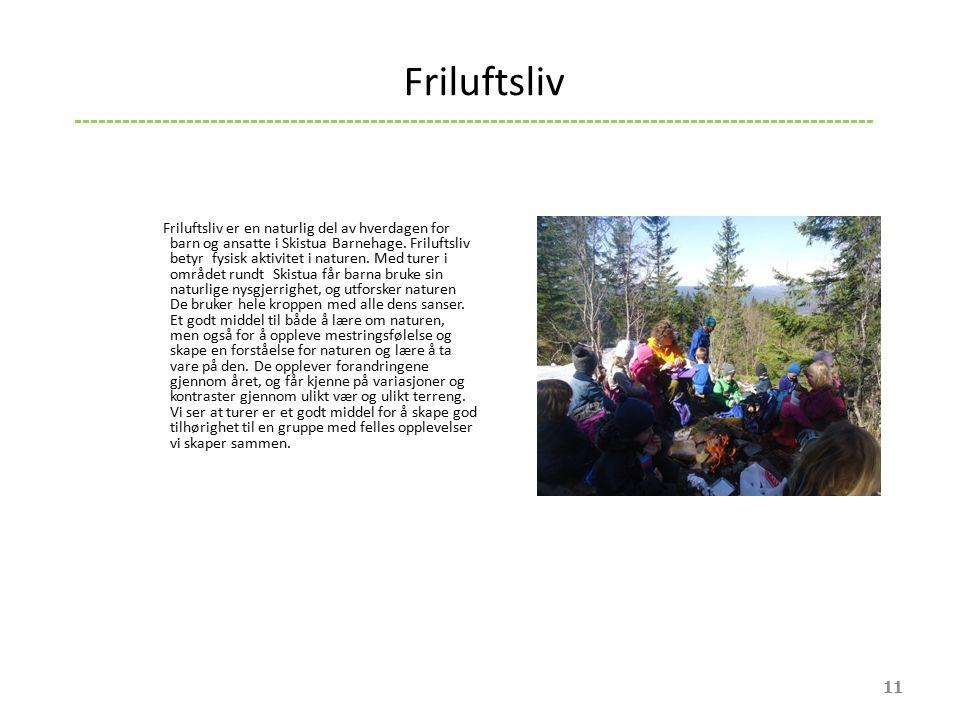 Friluftsliv er en naturlig del av hverdagen for barn og ansatte i Skistua Barnehage.