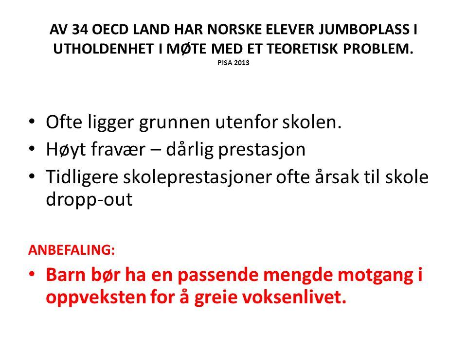 AV 34 OECD LAND HAR NORSKE ELEVER JUMBOPLASS I UTHOLDENHET I MØTE MED ET TEORETISK PROBLEM.