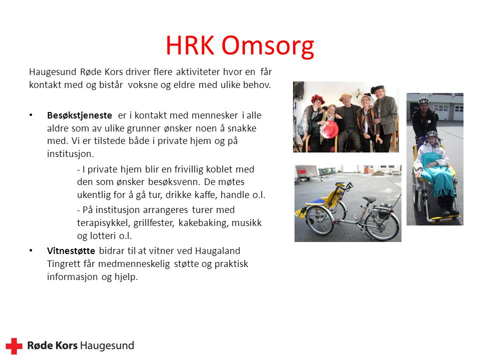 HRK Omsorg Haugesund Røde Kors driver flere aktiviteter hvor en får kontakt med og bistår voksne og eldre med ulike behov.