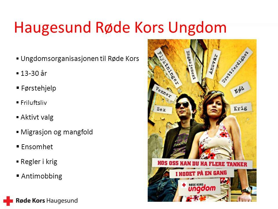 Haugesund Røde Kors Ungdom  Ungdomsorganisasjonen til Røde Kors  13-30 år  Førstehjelp  Friluftsliv  Aktivt valg  Migrasjon og mangfold  Ensomhet  Regler i krig  Antimobbing