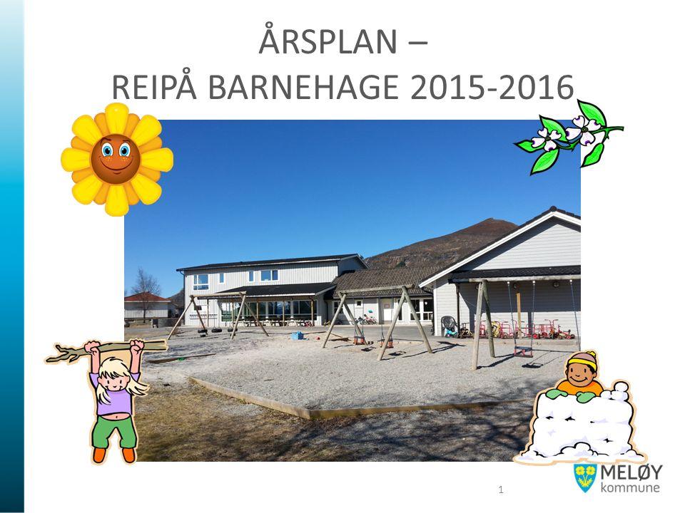ÅRSPLAN – REIPÅ BARNEHAGE 2015-2016 1