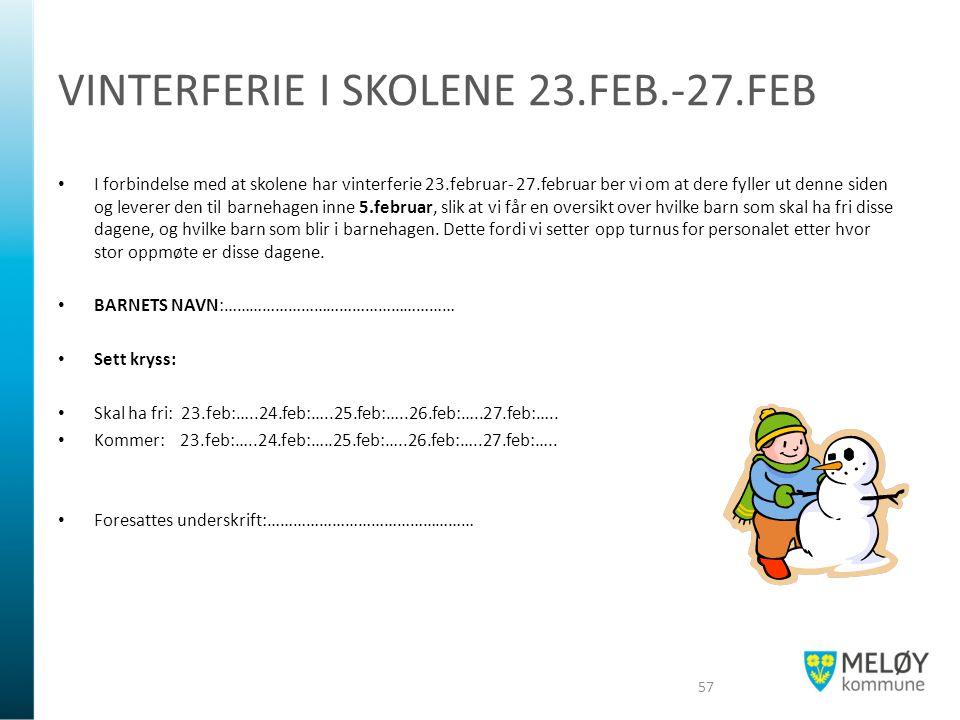 VINTERFERIE I SKOLENE 23.FEB.-27.FEB I forbindelse med at skolene har vinterferie 23.februar- 27.februar ber vi om at dere fyller ut denne siden og le