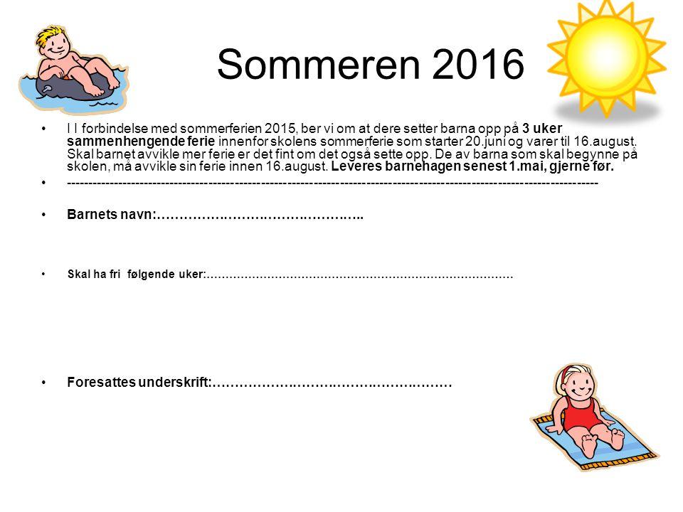 Sommeren 2016 I I forbindelse med sommerferien 2015, ber vi om at dere setter barna opp på 3 uker sammenhengende ferie innenfor skolens sommerferie som starter 20.juni og varer til 16.august.