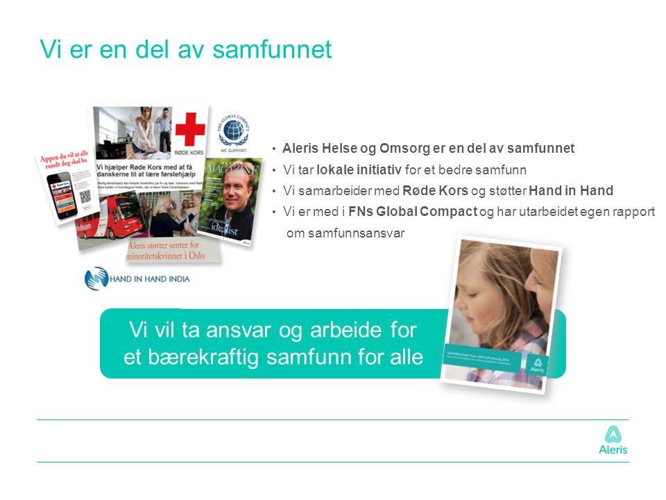 Vi er en del av samfunnet Aleris Helse og Omsorg er en del av samfunnet Vi tar lokale initiativ for et bedre samfunn Vi samarbeider med Røde Kors og støtter Hand in Hand Vi er med i FNs Global Compact og har utarbeidet egen rapport om samfunnsansvar Vi vil ta ansvar og arbeide for et bærekraftig samfunn for alle