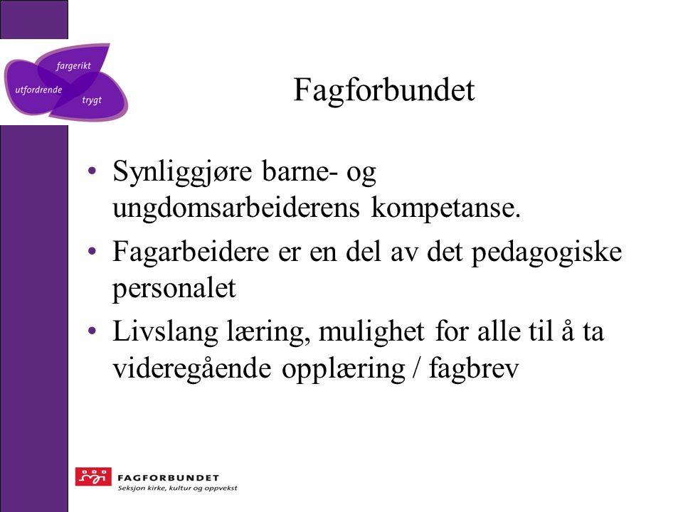 Fagforbundet Synliggjøre barne- og ungdomsarbeiderens kompetanse.