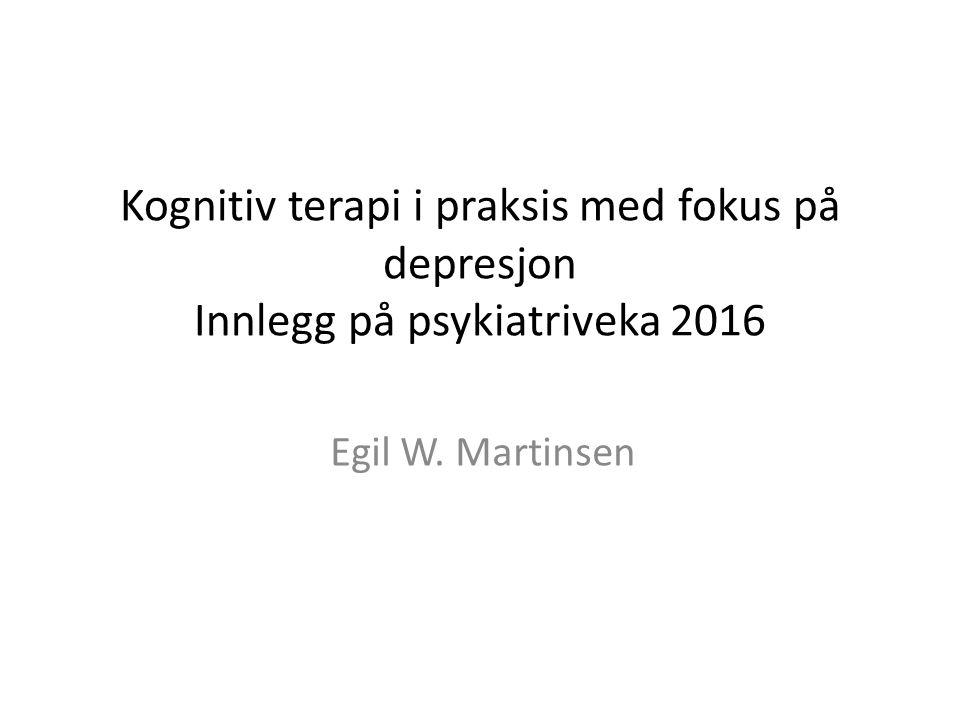 Dokumentasjon for effekt av kognitiv terapi (KT) Behandling av depressiv episode: KT= antidepressiver>placebo Større tendens til tilbakefall etter avsluttet medikamentbehandling enn etter kognitiv terapi.