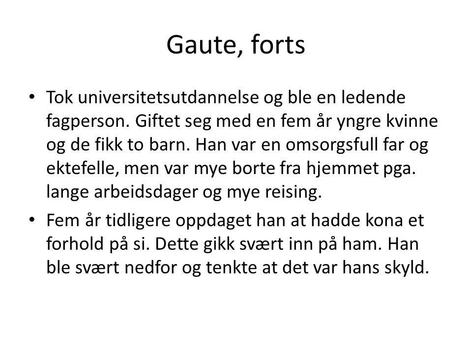 Gaute, forts.