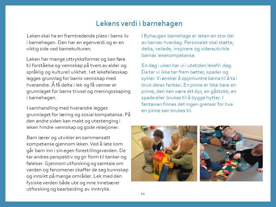 Leken skal ha en framtredende plass i barns liv i barnehagen.