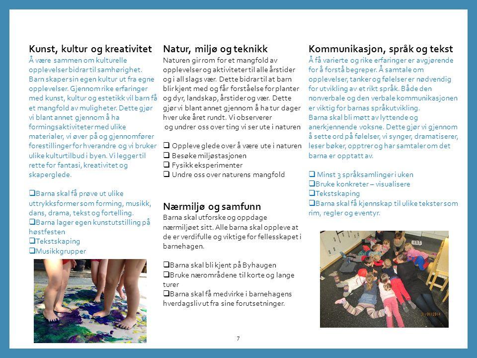 7 Kunst, kultur og kreativitet Å være sammen om kulturelle opplevelser bidrar til samhørighet.