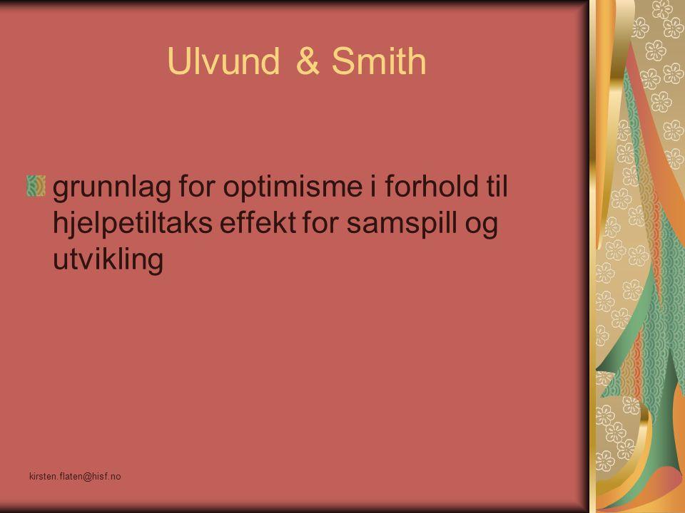 Ulvund & Smith grunnlag for optimisme i forhold til hjelpetiltaks effekt for samspill og utvikling kirsten.flaten@hisf.no