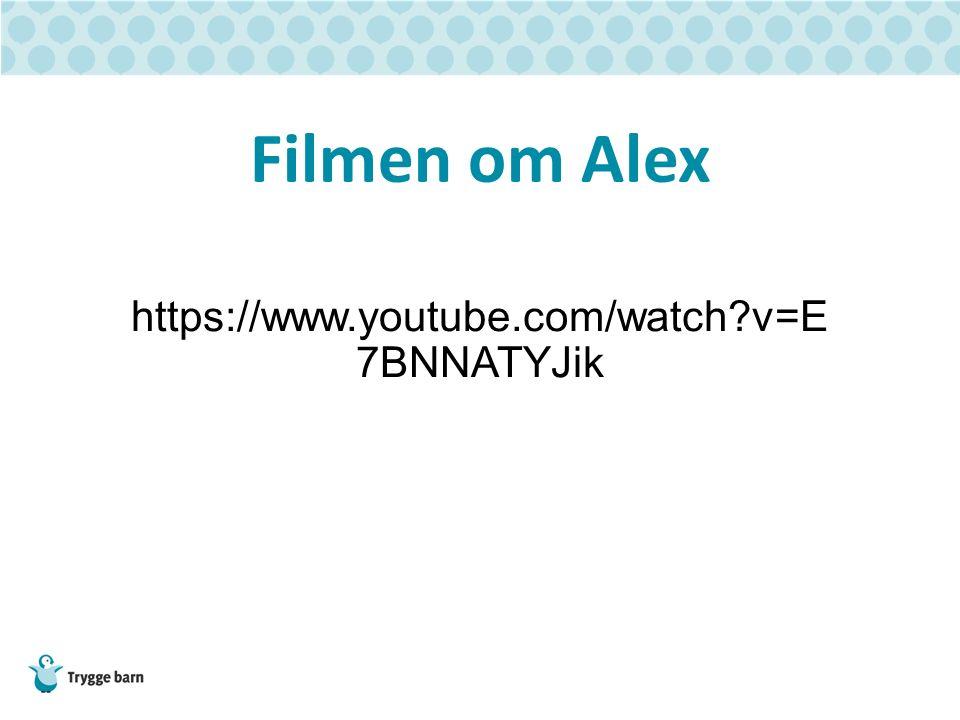 Filmen om Alex https://www.youtube.com/watch?v=E 7BNNATYJik