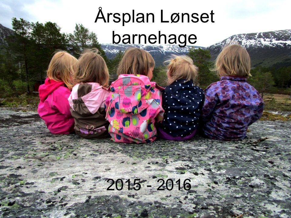 Årsplan Lønset barnehage 2015 - 2016
