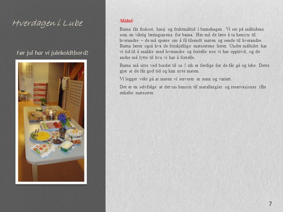 Hverdagen i Lube Måltid: Barna får frokost, lunsj og fruktmåltid i barnehagen.