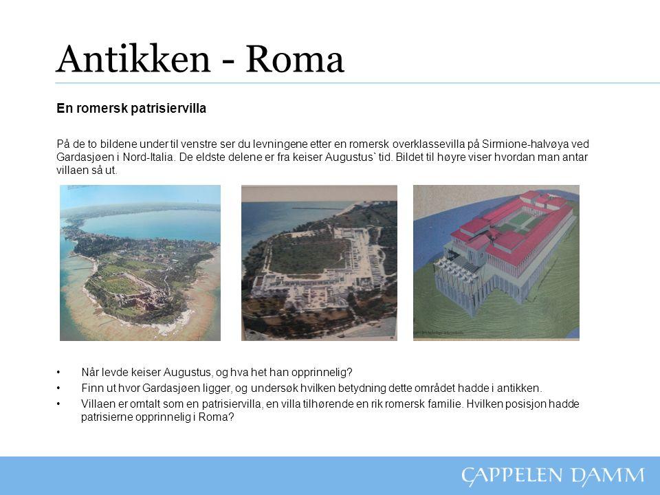 Antikken - Roma En romersk patrisiervilla På de to bildene under til venstre ser du levningene etter en romersk overklassevilla på Sirmione-halvøya ved Gardasjøen i Nord-Italia.