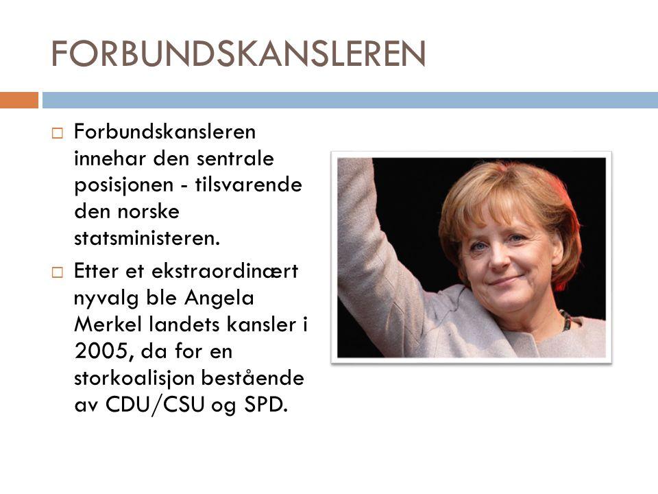 FORBUNDSKANSLEREN  Forbundskansleren innehar den sentrale posisjonen - tilsvarende den norske statsministeren.
