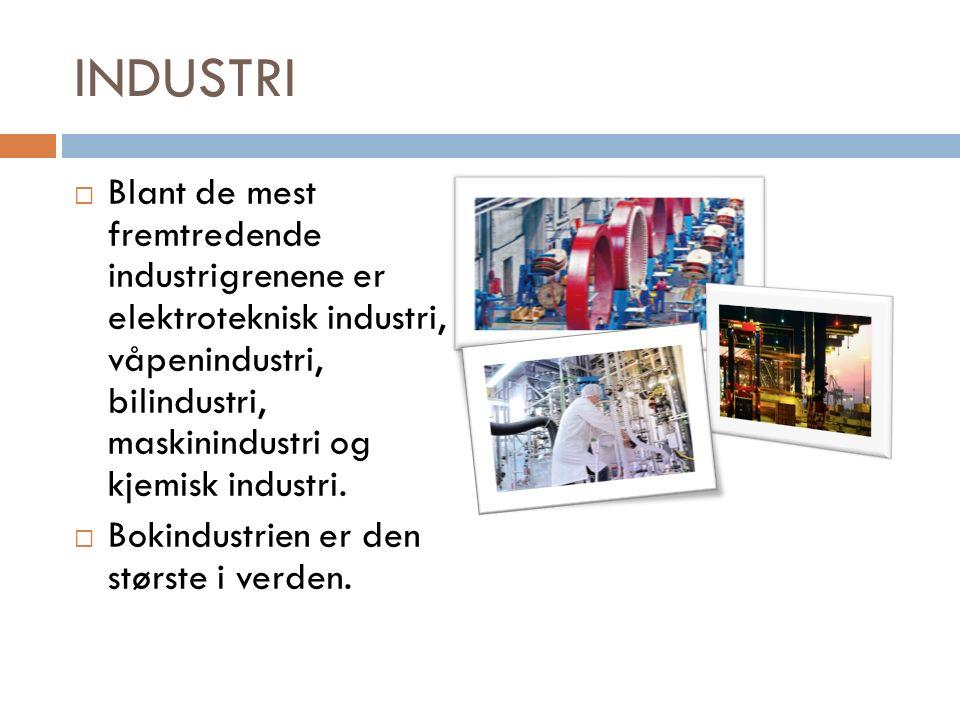 INDUSTRI  Blant de mest fremtredende industrigrenene er elektroteknisk industri, våpenindustri, bilindustri, maskinindustri og kjemisk industri.