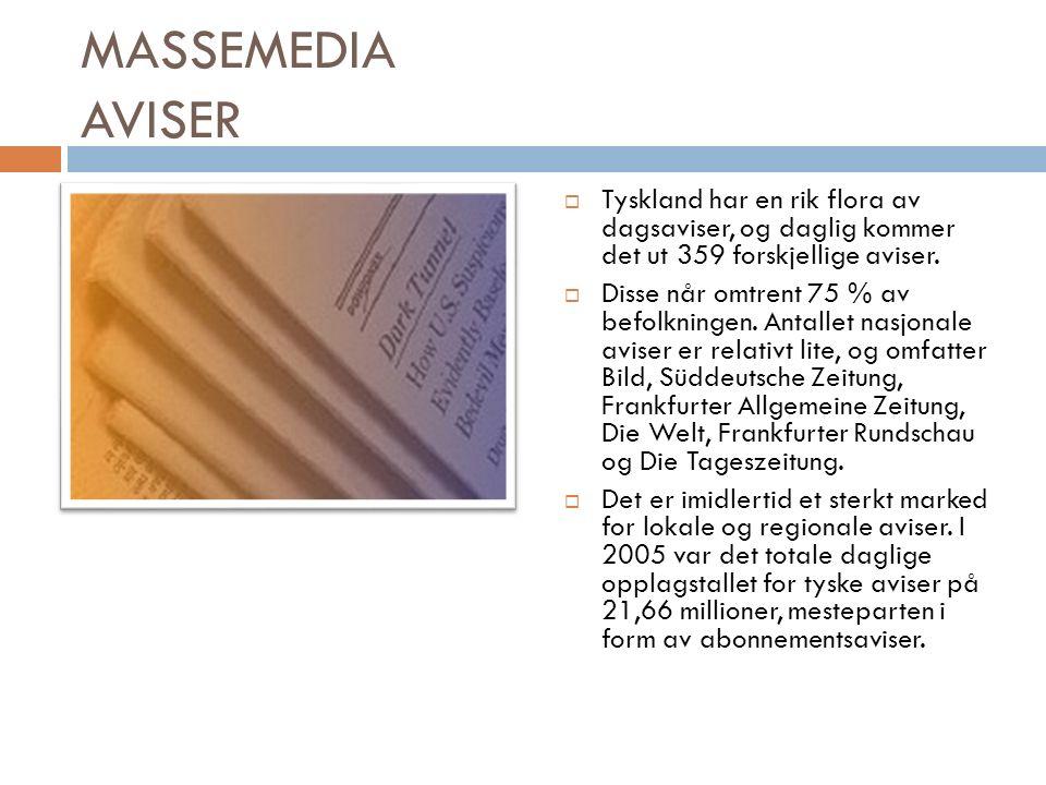 MASSEMEDIA AVISER  Tyskland har en rik flora av dagsaviser, og daglig kommer det ut 359 forskjellige aviser.