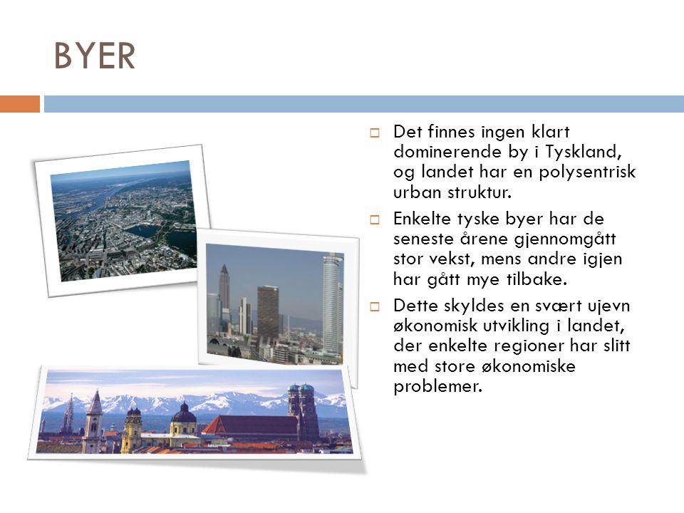 BYER  Det finnes ingen klart dominerende by i Tyskland, og landet har en polysentrisk urban struktur.