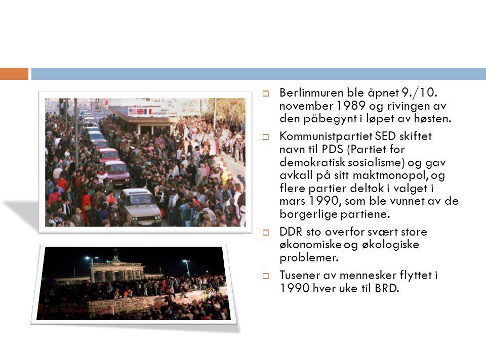  Berlinmuren ble åpnet 9./10. november 1989 og rivingen av den påbegynt i løpet av høsten.