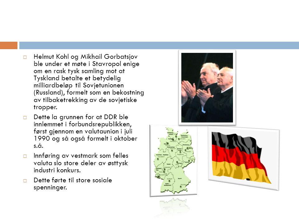  Helmut Kohl og Mikhail Gorbatsjov ble under et møte i Stavropol enige om en rask tysk samling mot at Tyskland betalte et betydelig milliardbeløp til Sovjetunionen (Russland), formelt som en bekostning av tilbaketrekking av de sovjetiske tropper.