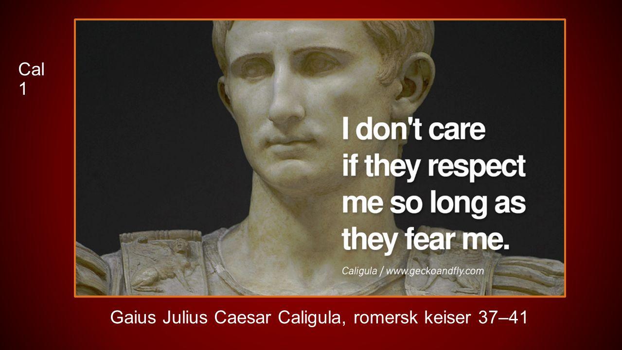 Gaius Julius Caesar Caligula, romersk keiser 37–41 Cal 1