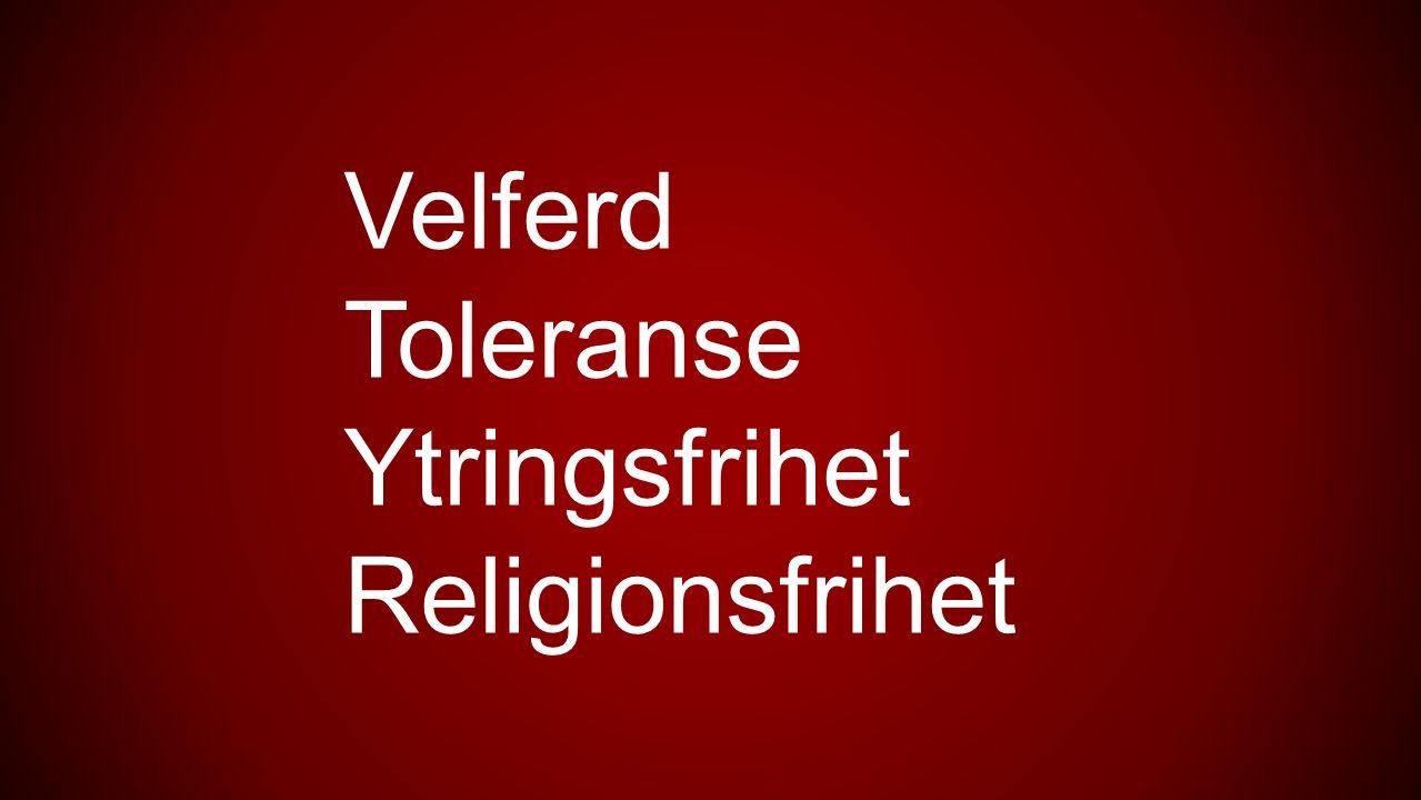 Velferd Toleranse Ytringsfrihet Religionsfrihet