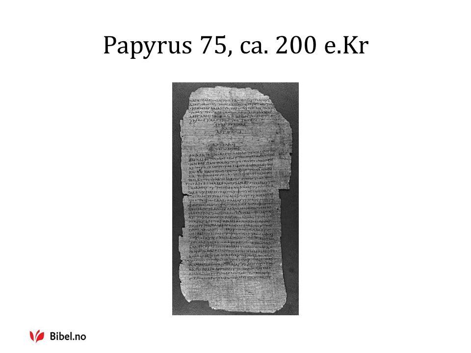 Papyrus 75, ca. 200 e.Kr