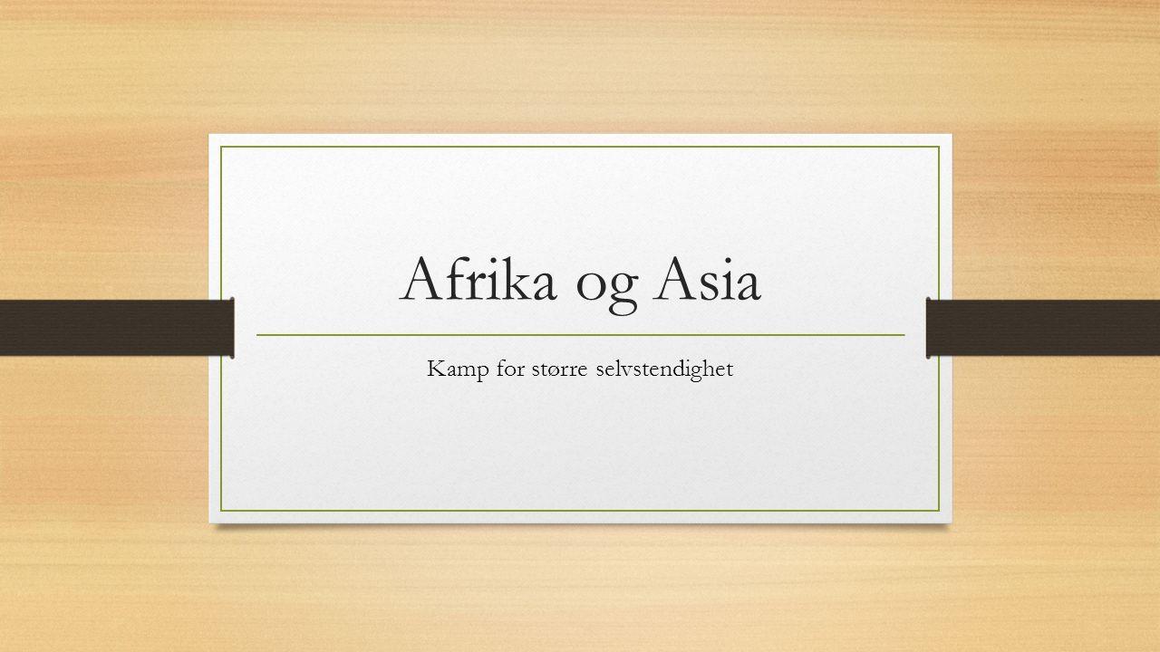 Afrika og Asia Kamp for større selvstendighet