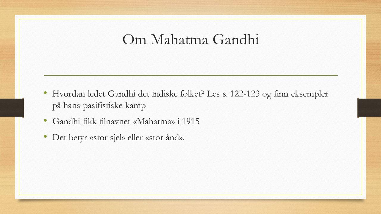 Om Mahatma Gandhi Hvordan ledet Gandhi det indiske folket.