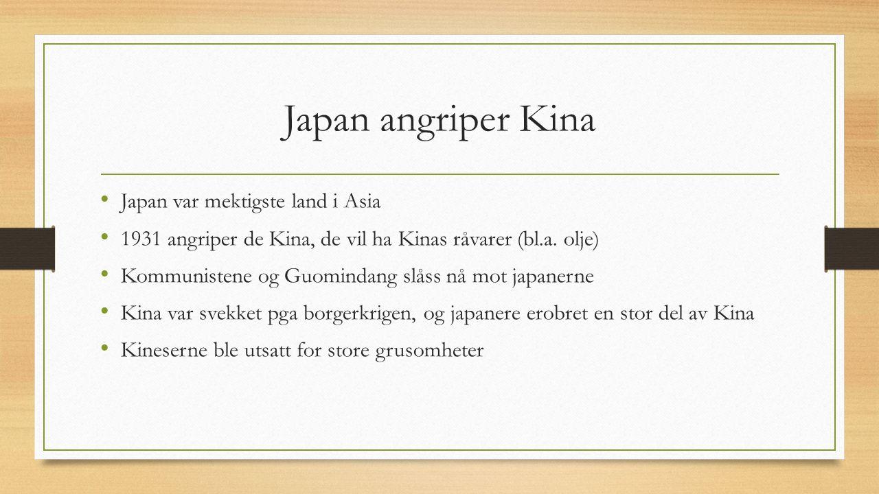 Japan angriper Kina Japan var mektigste land i Asia 1931 angriper de Kina, de vil ha Kinas råvarer (bl.a.