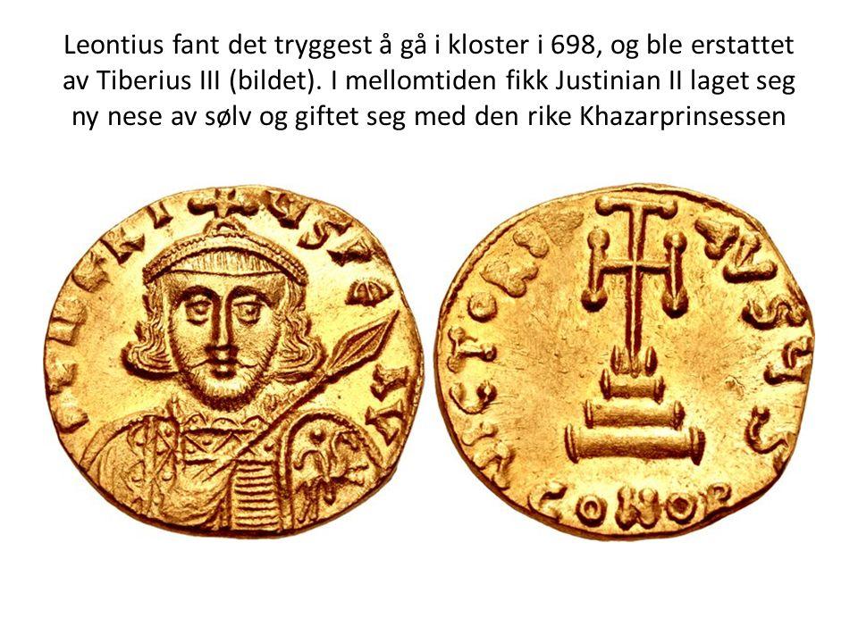 Leontius fant det tryggest å gå i kloster i 698, og ble erstattet av Tiberius III (bildet). I mellomtiden fikk Justinian II laget seg ny nese av sølv