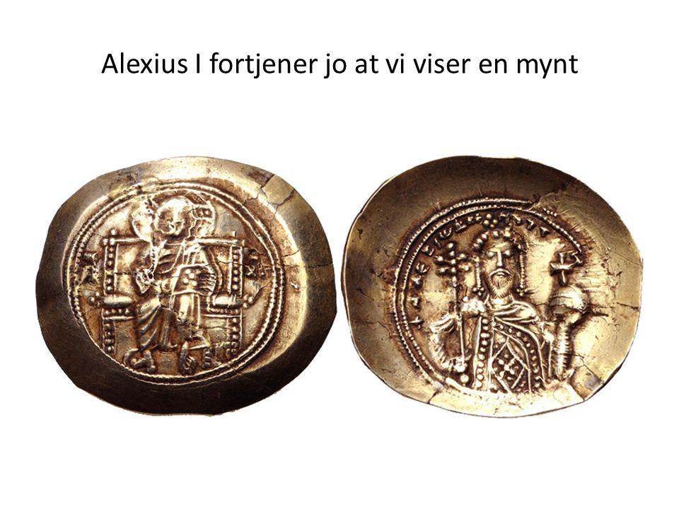 Alexius I fortjener jo at vi viser en mynt