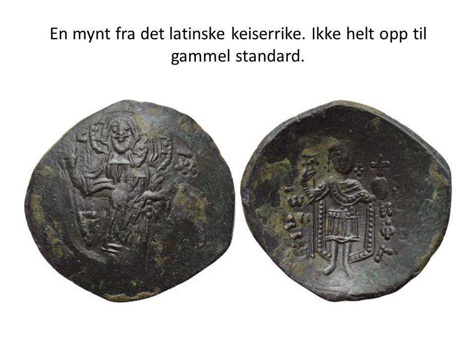 En mynt fra det latinske keiserrike. Ikke helt opp til gammel standard.