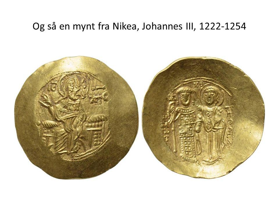 Og så en mynt fra Nikea, Johannes III, 1222-1254