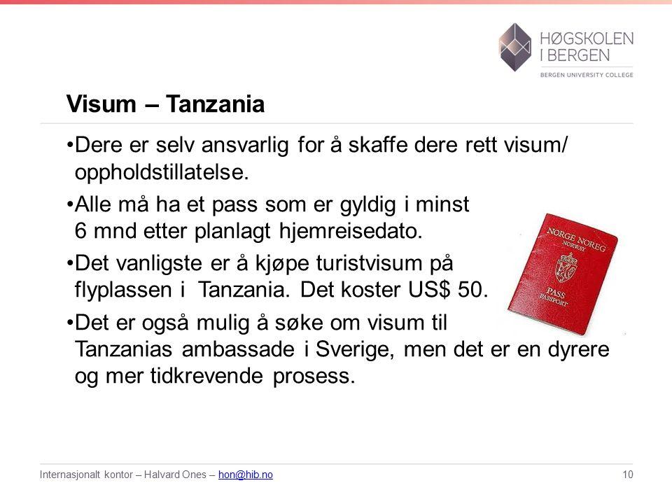 Visum – Tanzania Dere er selv ansvarlig for å skaffe dere rett visum/ oppholdstillatelse.