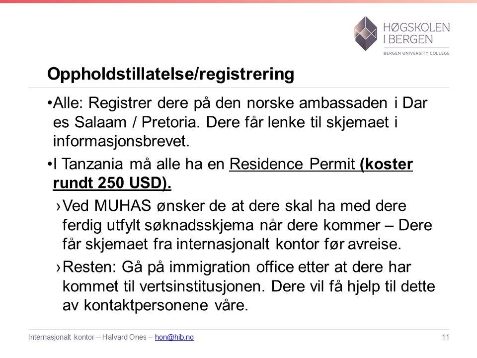 Oppholdstillatelse/registrering Alle: Registrer dere på den norske ambassaden i Dar es Salaam / Pretoria.