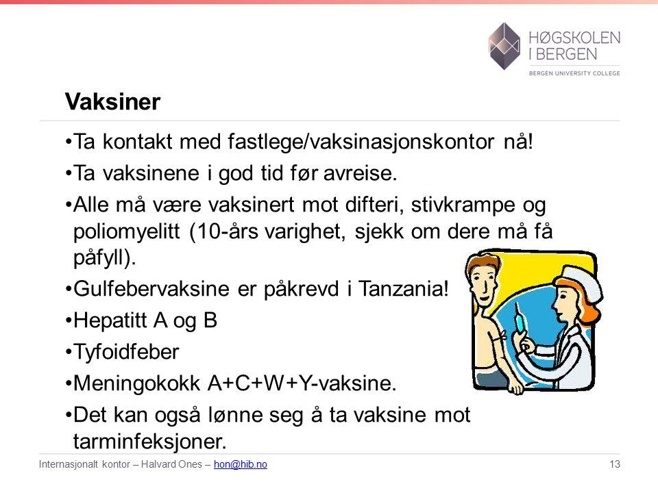 Vaksiner Ta kontakt med fastlege/vaksinasjonskontor nå.