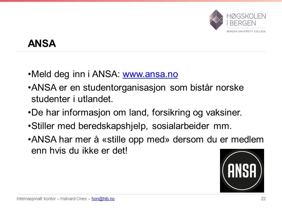 ANSA Meld deg inn i ANSA: www.ansa.nowww.ansa.no ANSA er en studentorganisasjon som bistår norske studenter i utlandet.