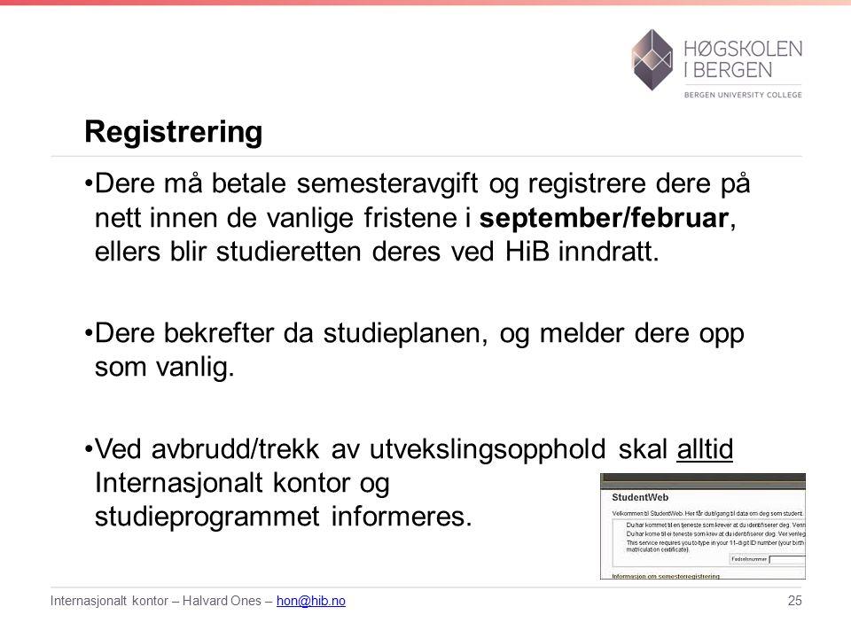 Registrering Dere må betale semesteravgift og registrere dere på nett innen de vanlige fristene i september/februar, ellers blir studieretten deres ved HiB inndratt.