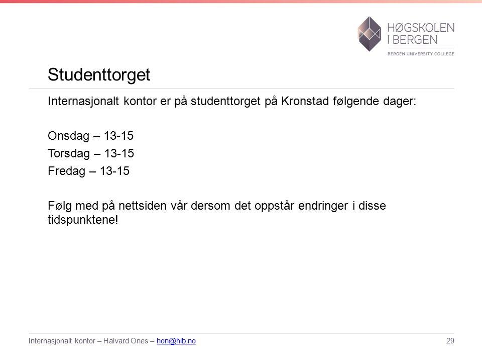 Studenttorget Internasjonalt kontor er på studenttorget på Kronstad følgende dager: Onsdag – 13-15 Torsdag – 13-15 Fredag – 13-15 Følg med på nettsiden vår dersom det oppstår endringer i disse tidspunktene.