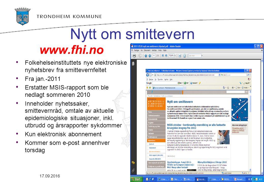 Nytt om smittevern www.fhi.no Folkehelseinstituttets nye elektroniske nyhetsbrev fra smittevernfeltet Fra jan.-2011 Erstatter MSIS-rapport som ble ned
