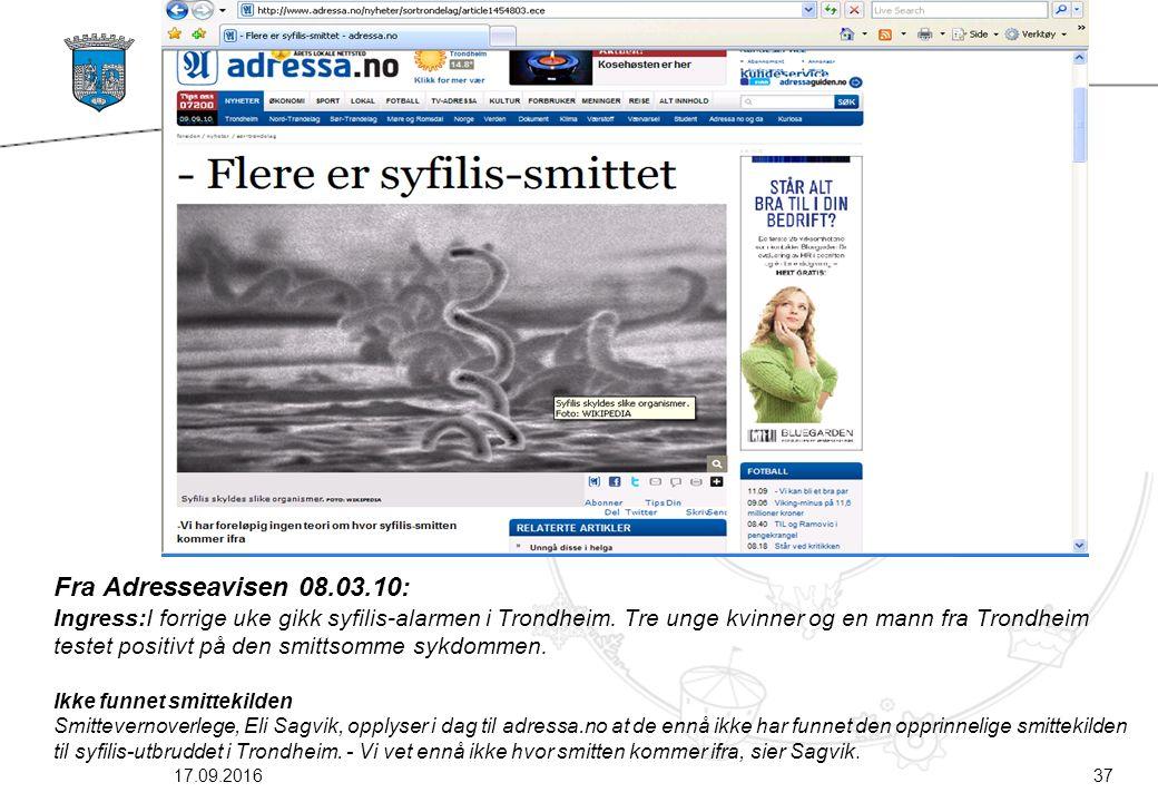 Fra Adresseavisen 08.03.10: Ingress:I forrige uke gikk syfilis-alarmen i Trondheim. Tre unge kvinner og en mann fra Trondheim testet positivt på den s