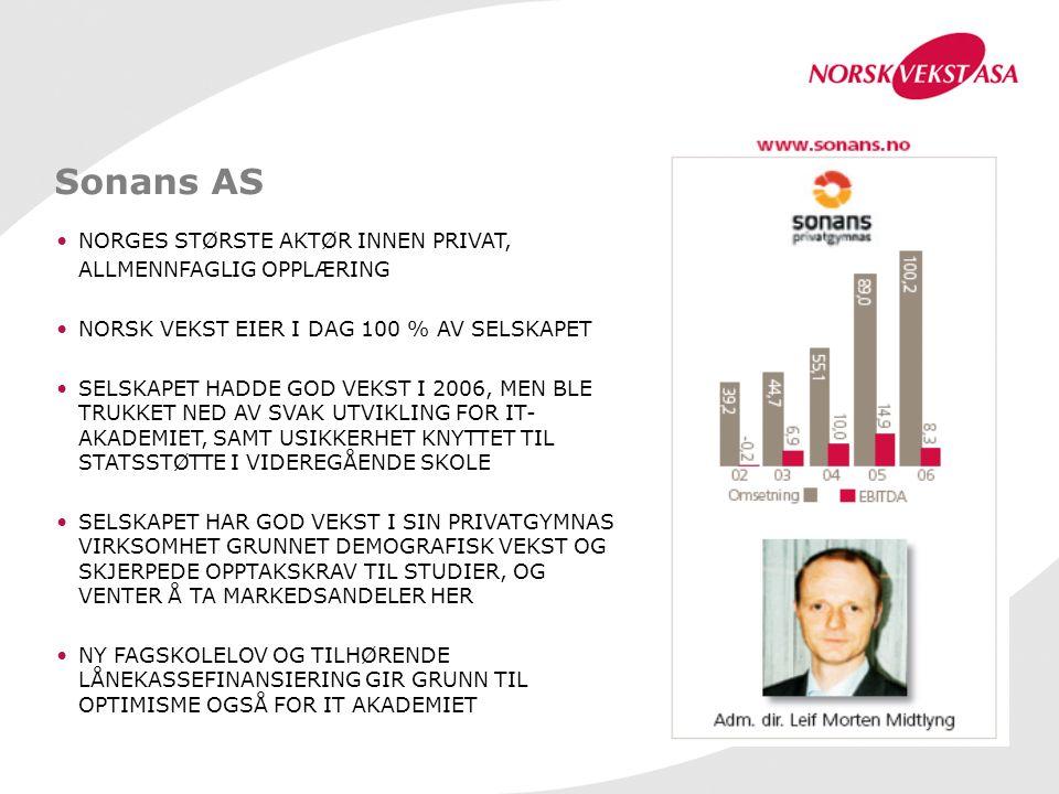 Sonans AS NORGES STØRSTE AKTØR INNEN PRIVAT, ALLMENNFAGLIG OPPLÆRING NORSK VEKST EIER I DAG 100 % AV SELSKAPET SELSKAPET HADDE GOD VEKST I 2006, MEN B