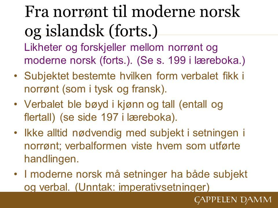 Fra norrønt til moderne norsk og islandsk (forts.) Likheter og forskjeller mellom norrønt og moderne norsk (forts.).
