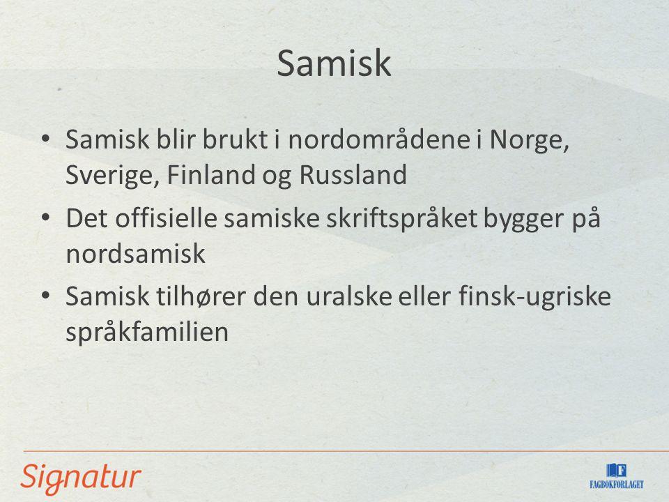 Samisk Samisk blir brukt i nordområdene i Norge, Sverige, Finland og Russland Det offisielle samiske skriftspråket bygger på nordsamisk Samisk tilhøre
