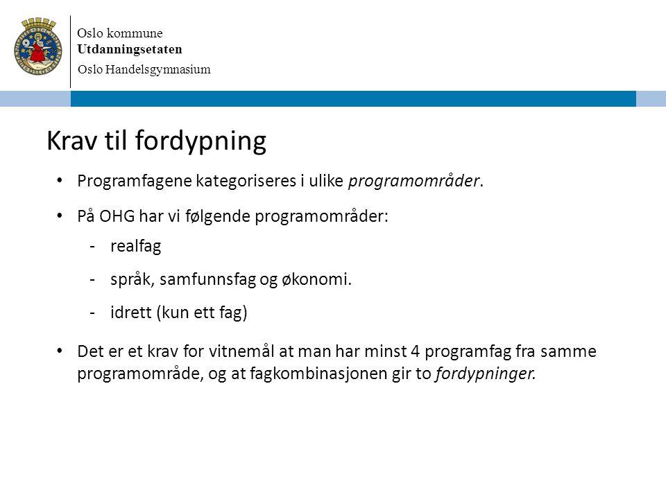 Oslo kommune Utdanningsetaten Oslo Handelsgymnasium Krav til fordypning Programfagene kategoriseres i ulike programområder.