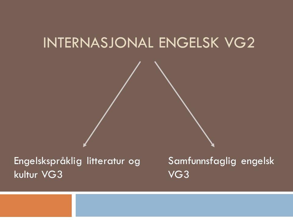 INTERNASJONAL ENGELSK VG2 Engelskspråklig litteratur og kultur VG3 Samfunnsfaglig engelsk VG3