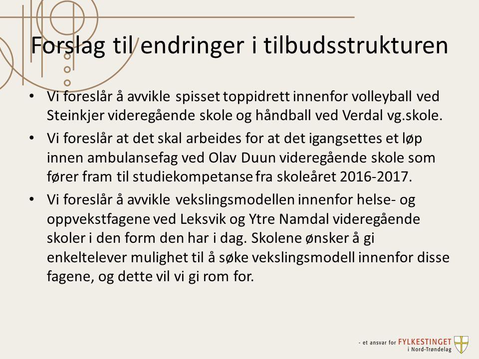 Forslag til endringer i tilbudsstrukturen Vi foreslår å avvikle spisset toppidrett innenfor volleyball ved Steinkjer videregående skole og håndball ved Verdal vg.skole.