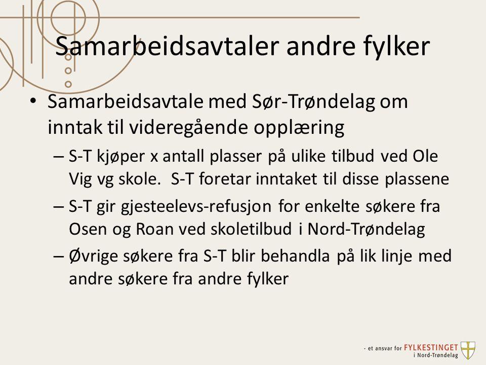 Samarbeidsavtaler andre fylker Samarbeidsavtale med Sør-Trøndelag om inntak til videregående opplæring – S-T kjøper x antall plasser på ulike tilbud ved Ole Vig vg skole.